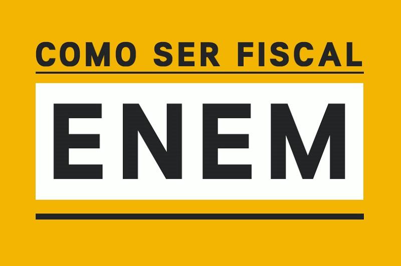 Como ser Fiscal do ENEM 2021